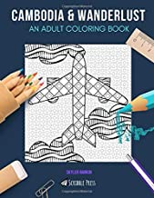 CAMBODIA & WANDERLUST: AN ADULT COLORING BOOK: Cambodia & Wanderlust - 2 Coloring Books In 1