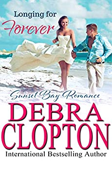 Longing for Forever (Sunset Bay Romance Book 1) by [Debra Clopton]