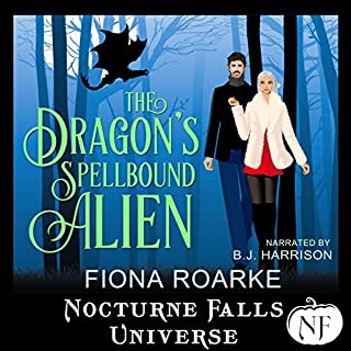 The Dragon's Spellbound Alien: A Nocturne Falls Universe Story audiobook cover art