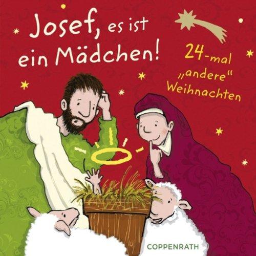 Josef, es ist ein Mädchen!: Weihnachten mal anders