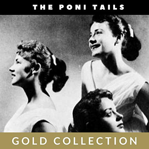 The Poni Tails - Gold Collection