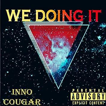 We Doing It