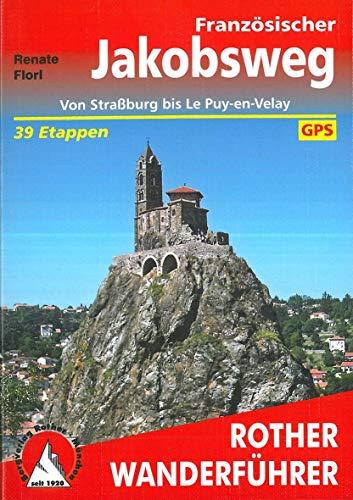 Französischer Jakobsweg: Von Straßburg bis Le Puy-en-Velay. 39 Etappen. Mit GPS-Tracks (Rother Wanderführer)