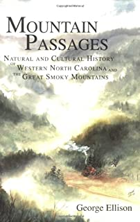Mountain Passages: Natural and Cultural History of Western North Carolina and the Great Smoky Mountains (American Chronicles)