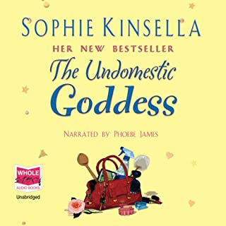 The Undomestic Goddess                   By:                                                                                                                                 Sophie Kinsella                               Narrated by:                                                                                                                                 Phoebe James                      Length: 12 hrs and 26 mins     910 ratings     Overall 4.2