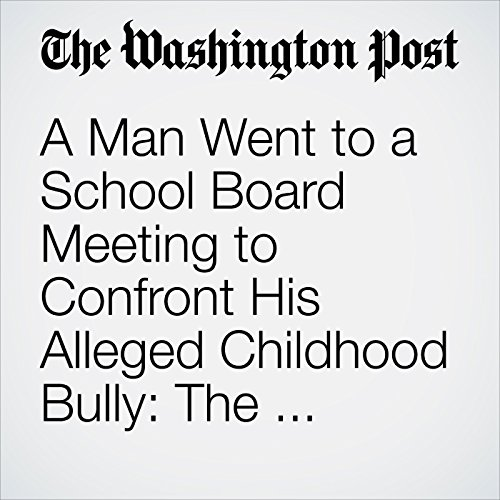 A Man Went to a School Board Meeting to Confront His Alleged Childhood Bully: The Superintendent copertina