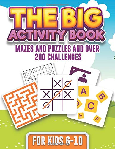 The Big Activity Book Mazes and Puzzles and over 200 challenges for kids 6-10