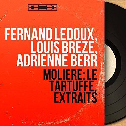 Le Tartuffe: Act V, Scene 7 (Madame Pernelle, Elmire, Mariane, Dorine, Damis, Orgon, Cléante)