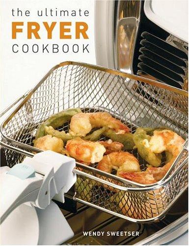 The Ultimate Fryer Cookbook (Quintet Book)
