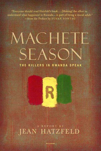 Machete Season: The Killers in Rwanda Speak