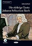 Die richtige Taste: Johann Sebastian Bach: Buch und Audio-CD (Lesen und üben)