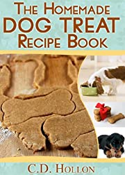 The Homemade Dog Treat Recipe Book - Fun and Easy Homemade Doggie Treats (how to make dog treats, best dog food, homemade dog treats, dog treat recipes)