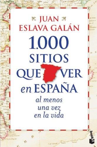 1.000 sitios que ver en España al menos una vez en la vida (Diversos)