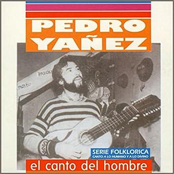 Pedro Yáñez. El Canto del Hombre