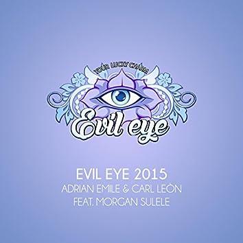 Evil Eye 2015 (feat. Morgan Sulele)