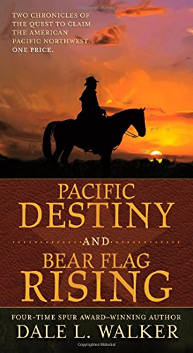Pacific Destiny and Bear Flag Rising: Two Chronicles of the Quest to Claim the American Pacific Northwest