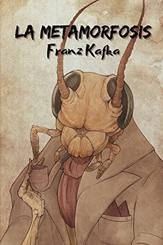 La metamorfosis: Un monstruoso insecto