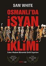 Osmanlı'da İsyan İklimi: Erken Modern Dönemde Celali İsyanları