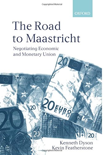 ROAD TO MAASTRICHT: Negotiating Economic and Monetary Union