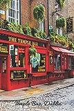'Temple Bar, Dublin' - Journal Notebook: Lined Notebook - Irish Gift, Ireland Gifts (A Taste Of Ireland Notebook Series)