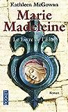 Marie Madeleine, Tome 1 : Le livre de l'Élue