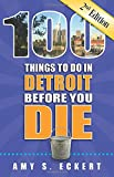 100 Things to Do in Detroit Before You Die, 2nd Edition (100 Things to Do Before You Die)