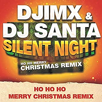 Silent Night (Ho Ho Ho Merry Christmas Rework 2k20)