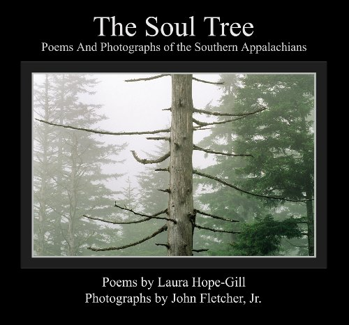 The Soul Tree: Poems and Photographs of the Southern Appalachians
