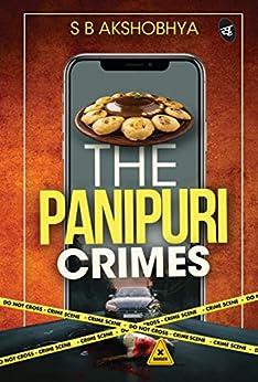 The Panipuri Crimes by [SB Akshobhya]