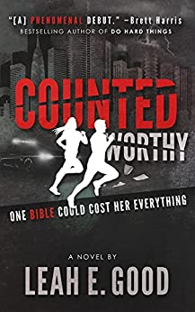 Counted Worthy by [Leah E. Good]
