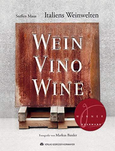 """Italiens Weinwelten: 2. Auflage 02/2013 – Ausgezeichnet mit dem """"Gourmand World Cookbook Awards"""" in der Kategorie: """"Best Book on European Wine"""" und ... Gastronomischen Akademie Deutschlands (GAD)."""