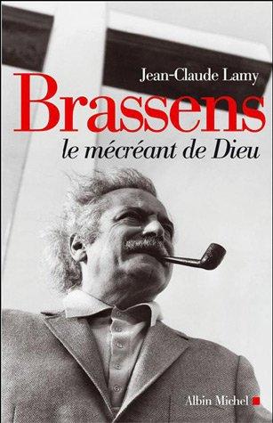 Brassens, le mécréant de Dieu: 6085435 (A.M. BIOG.MEM.)