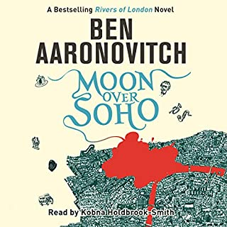 Moon over Soho     Rivers of London, Book 2              Autor:                                                                                                                                 Ben Aaronovitch                               Sprecher:                                                                                                                                 Kobna Holdbrook-Smith                      Spieldauer: 10 Std. und 35 Min.     639 Bewertungen     Gesamt 4,6