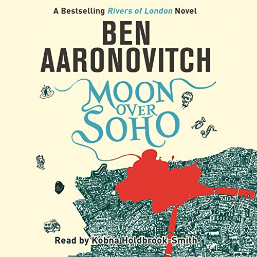 Moon over Soho     Rivers of London, Book 2              By:                                                                                                                                 Ben Aaronovitch                               Narrated by:                                                                                                                                 Kobna Holdbrook-Smith                      Length: 10 hrs and 35 mins     432 ratings     Overall 4.7