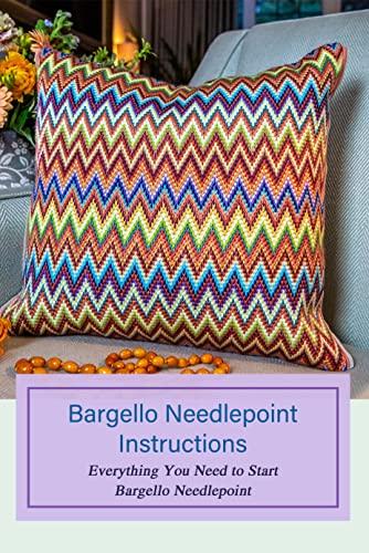 Bargello Needlepoint Instructions: Everything You Need to Start Bargello Needlepoint: Knowledge of Bargello Needlepoint (English Edition)