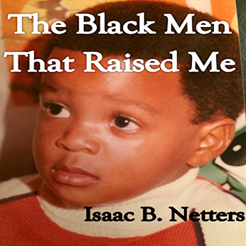 The Black Men That Raised Me audiobook cover art
