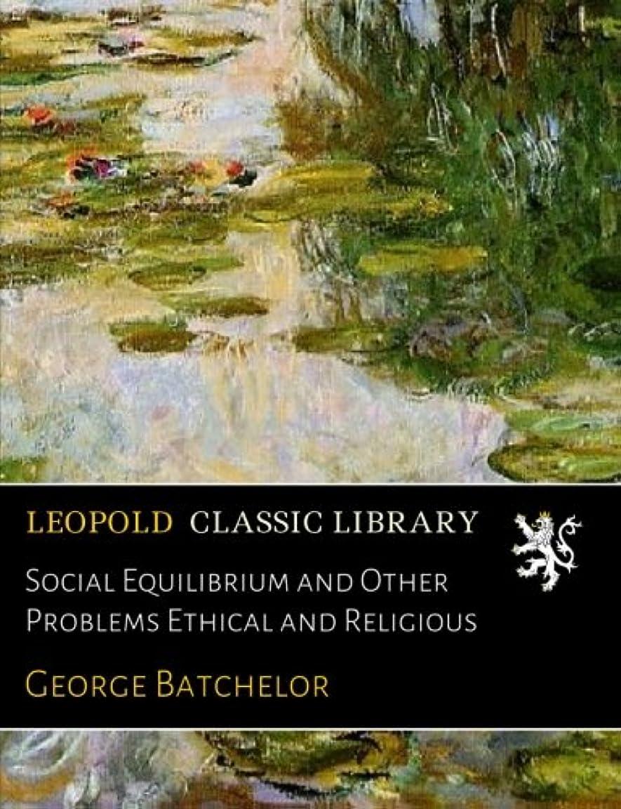 フルーティー引用協力するSocial Equilibrium and Other Problems Ethical and Religious