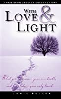 With Love & Light: True Story About an Uncommon Gift