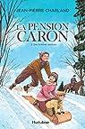 La Pension Caron, Tome 2 : Des femmes déchues par Charland