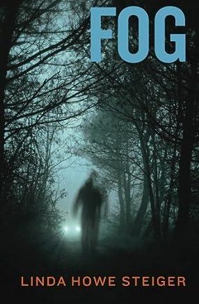 Fog: A Morgan Kendall Mystery by Linda Howe Steiger (2012-11-30)