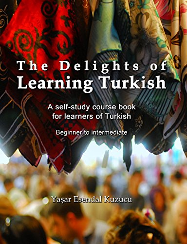 Compare Textbook Prices for The Delights of Learning Turkish: A self-study course book for learners of Turkish  ISBN 9781499389432 by Kuzucu, Yasar Esendal