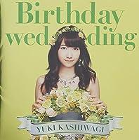 Birthday Wedding by Kashiwagi Yuki (2013-11-26)