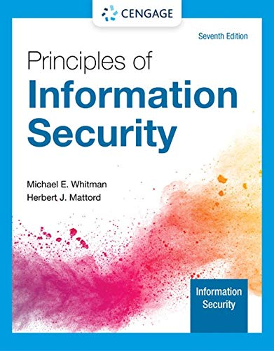 Compare Textbook Prices for Principles of Information Security MindTap Course List 7 Edition ISBN 9780357506431 by Whitman, Michael E.,Mattord, Herbert J.