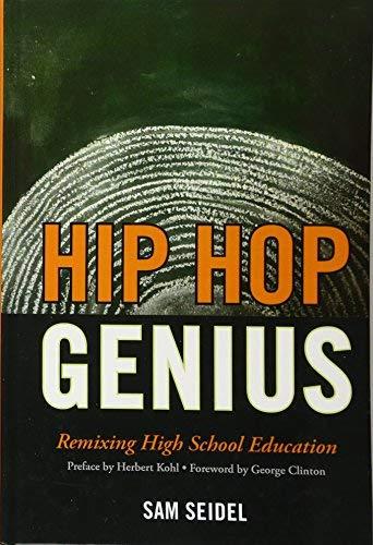 [(Hip Hop Genius: Remixing High School Education)] [Author: Sam Seidel] published on (August, 2011)