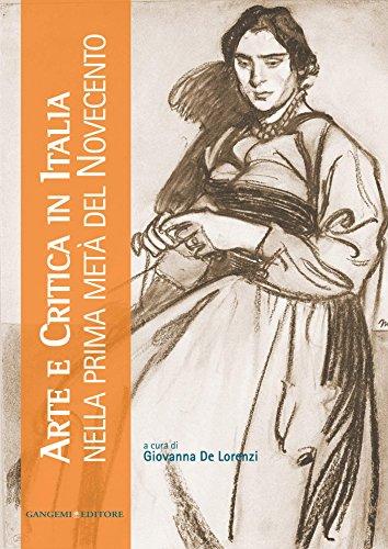 Arte e Critica in Italia nella prima metà del Novecento (Italian Edition)