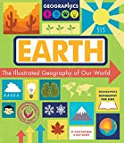 Earth: The Illustrated Geography of Our World (Geographics Geography for Kids)