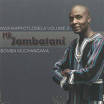 Bomba Muchangana: Nwa'mapfotlosela, Vol.5