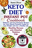 Keto Diet Instant Pot Cookbook: Delicious and Easy Ketogenic Recipes for Your Electric Pressure Cooker to Lose Weight and Live a Healthy Life! (Ketogenic Instant Pot Book 1)