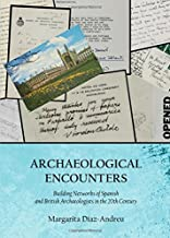 Archaeological Encounters: Building Networks of Spanish and British Archaeologists in the 20th Century