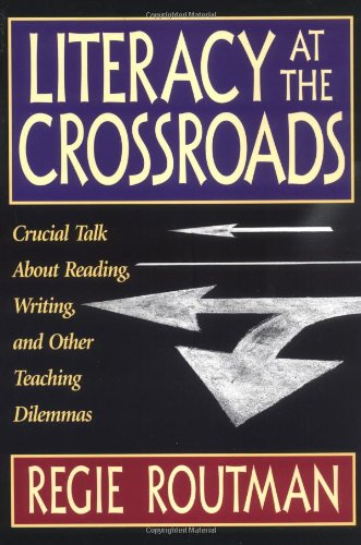 Literacy at the Crossroads: Crucial Talk About Reading,...